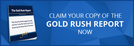 Claim Your Copy of the Gold Rush Report Now